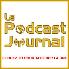 Bienvenue sur le site du Podcast Journal! Cliquez ici pour afficher La Une