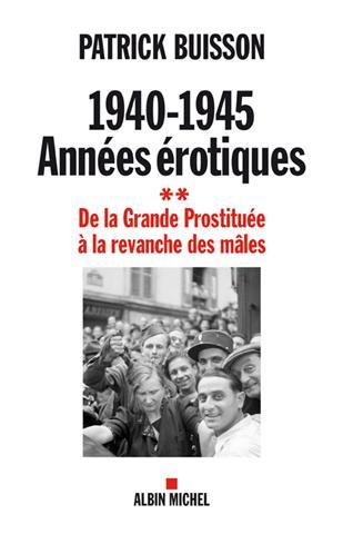 LA FRANCE EROTIQUE DES ANNEES D'OCCUPATION