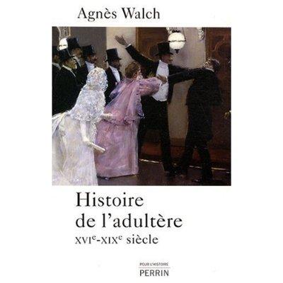 Ciel, mon mari! L'histoire de l'adultère, du XVIe au XIXe siècle