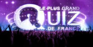 LE PLUS GRAND QUIZ DE FRANCE Questions et réponses