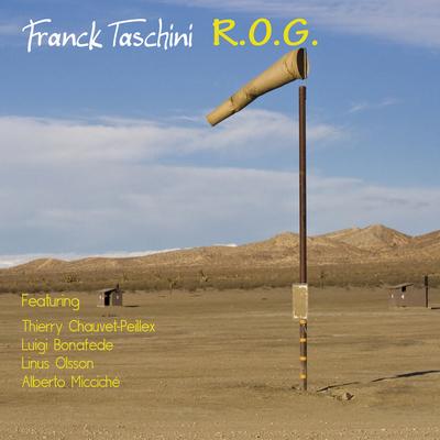 «R.O.G.»  de Franck TASCHINI