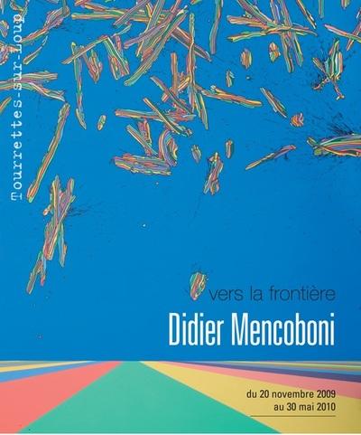 Didier Mencoboni repousse..... les <i>frontières</i>
