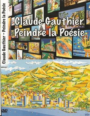 Peindre la poésie - le monde coloré de Claude Gauthier