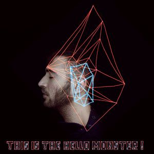 This Is The Hello Monster, un musicien inclassable à découvrir
