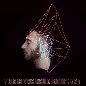 This Is The Hello Monster, un musicien inclassable à découvrir