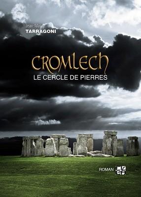 LIVRES - Jean-Marie Tarragoni: Cromlech, le Cercle de pierres