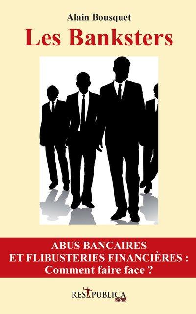 Dans son livre 'Les Banksters', l'avocat Alain Bousquet dénonce le scandale des frais bancaires abusifs