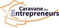 La Caravane des Entrepreneurs au service des entrepreneurs et des entreprises silonne la France