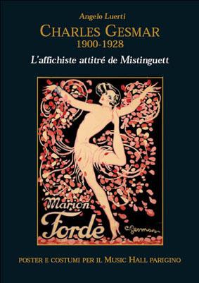 CHARLES GESMAR 1900-1928 - L'affichiste attitré de Mistinguett