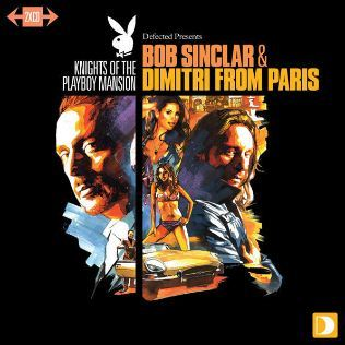 Bob Sinclar et Dimitri from Paris, ensemble pour Playboy