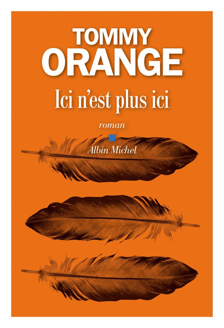 """""""Ici n'est pas ici"""" de Tommy Orange © Albin Michel"""
