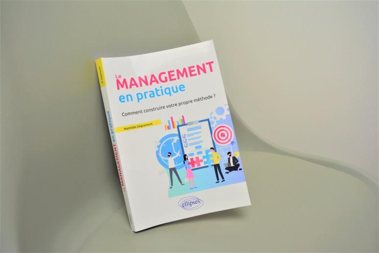 Le management en pratique, Mathilde Degrémont, publié aux éditions Ellipses / (c) E.B