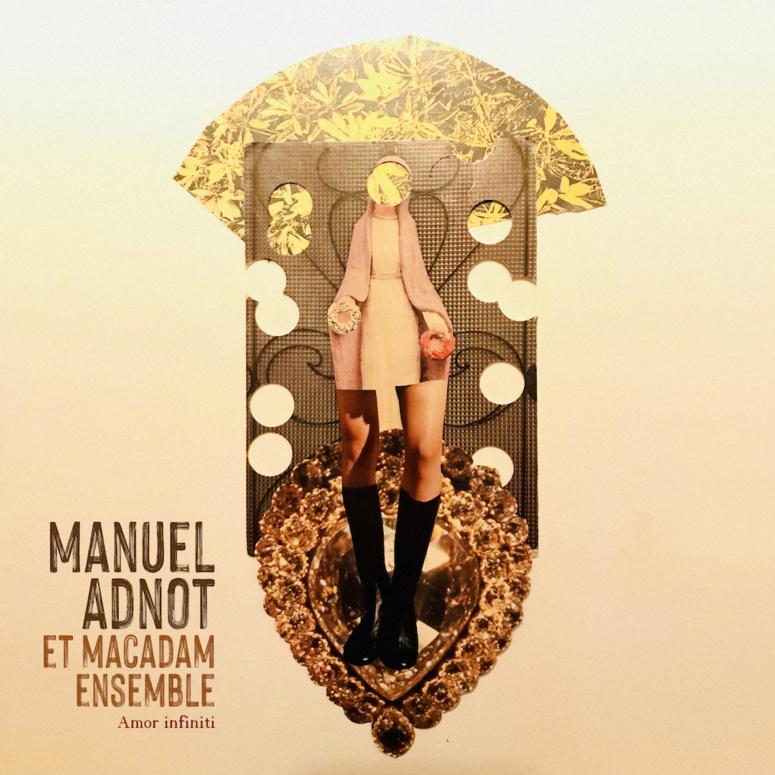 Manuel Adnot et le Macadam Ensemble se retrouvent avec Amor Infiniti