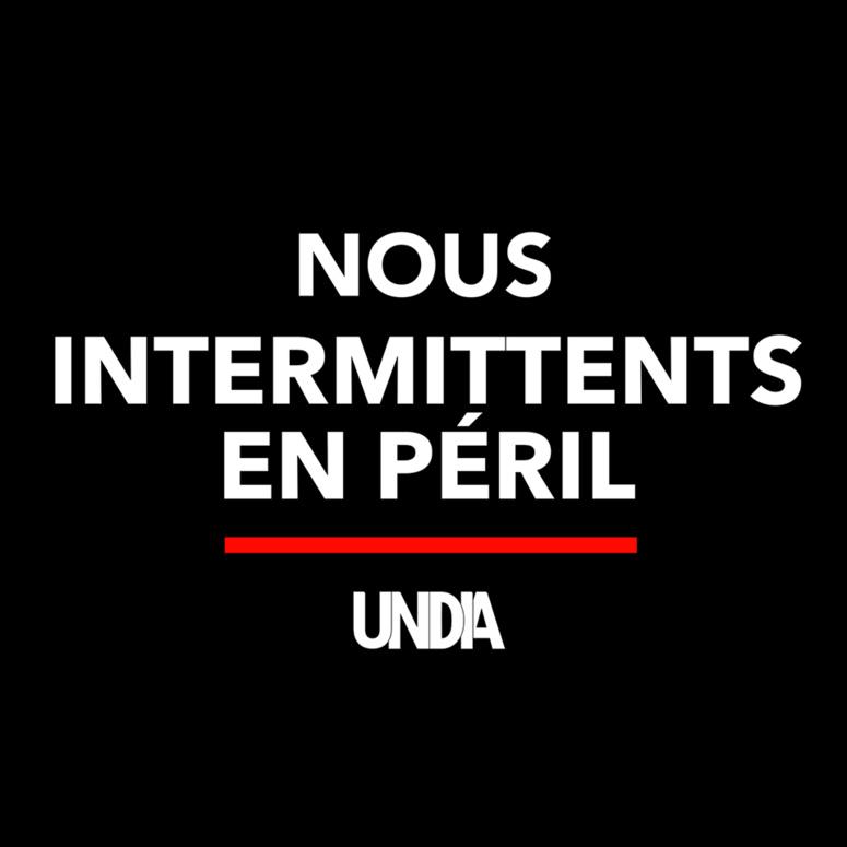 """""""Intermittents en péril"""", le mot d'ordre est repris en masse sur les réseaux sociaux (c) UNDIA"""