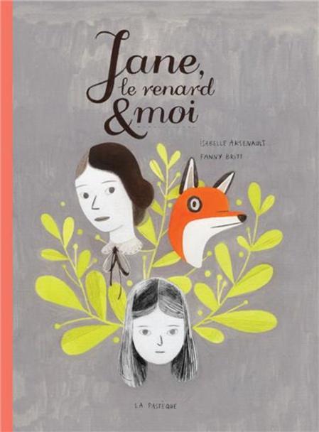 Jane le renard et moi. Editions de La Pastèque