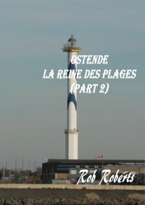 Ostende, la Reine des Plages (Part. 2)