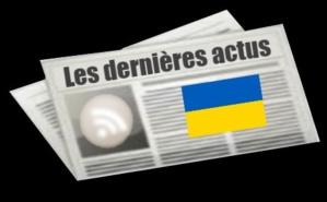 Les dernières actus d'Ukraine