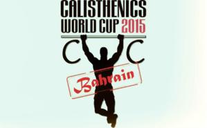 La coupe du monde de calisthénic a eu lieu à Bahreïn les 26 et 27 novembre 2015