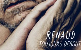 """""""Toujours debout"""" nouveau single de Renaud. Cliquez ici pour télécharger le titre"""