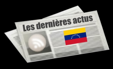 Les dernières actus de Venezuela