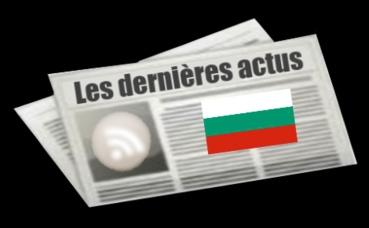 Les dernières actus de Bulgarie