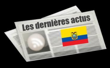 Les dernières actus d'Équateur