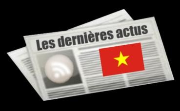 Les dernières actus du Vietnam