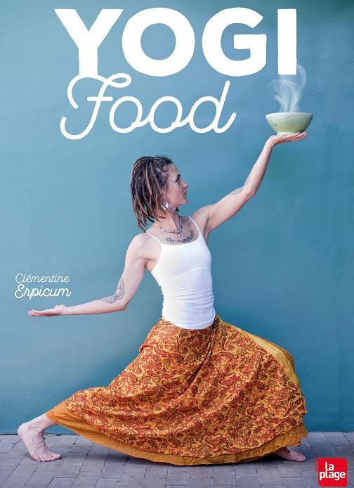 """La yogi food : rétablir une bonne relations avec l'alimentation (c)couverture du livre """"yogi food"""" aux éditions la plage"""