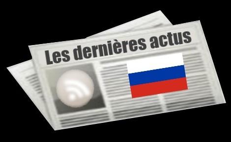 Les dernières actus de Russie