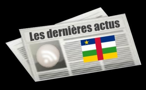 Les dernières actus de la République centrafricaine