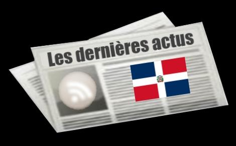 Les dernières actus de la République dominicaine
