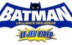 Batman: L'Alliance des Héros le Jeu Vidéo