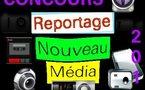 Dernier jour pour participer au Concours 'Reportage Nouveau Média'