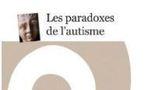 Les paradoxes de l'autisme: un sujet qui n'habite pas le monde?