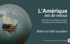 """L'Amérique est de retour : """"Biden et l'allié saoudien"""""""
