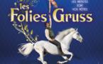 Les Folies Gruss, le spectacle reprend à Paris dès le 18/09/2021