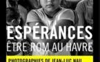 Espérances - Être Rom au Havre