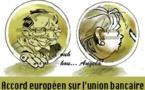 DESSIN DE PRESSE: Vers une union bancaire européenne?