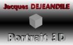 Portrait 3D: Jacques Dejeandile se confie