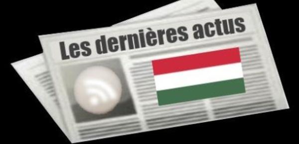 Les dernières actus de Hongrie