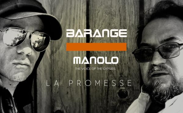 Barange et Manolo, voice of the Gypsies unissent leurs forces avec La Promesse