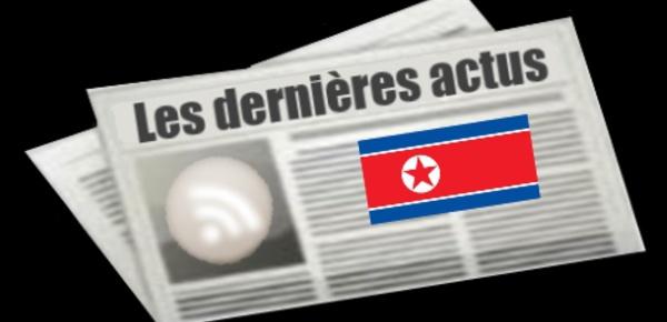 Les dernières actus de la Corée du nord