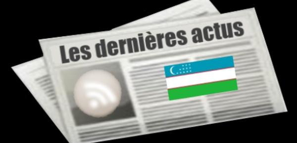 Les dernières actus de l'Ouzbékistan