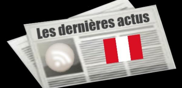 Les dernières actus du Pérou