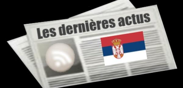 Les dernières actus de la Serbie
